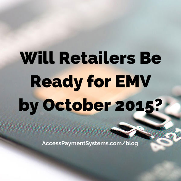 Will Retailers Be Ready for EMV by October 2015?